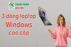 """3 dòng laptop đạt tiêu chuẩn """"sang, xịn"""" với giá chỉ bằng một nửa giá của MacBook Pro mới"""