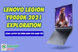 Lenovo Legion Y9000K 2021 Exploration dòng laptop cực đỉnh dành cho game thủ
