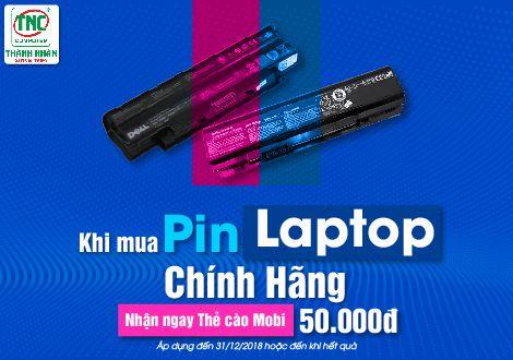 Khi mua Pin Laptop Chính Hãng, Nhận ngay Thẻ cào Mobi 50.000VNĐ