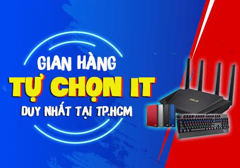 Gian hàng Tự chọn IT duy nhất TP.HCM