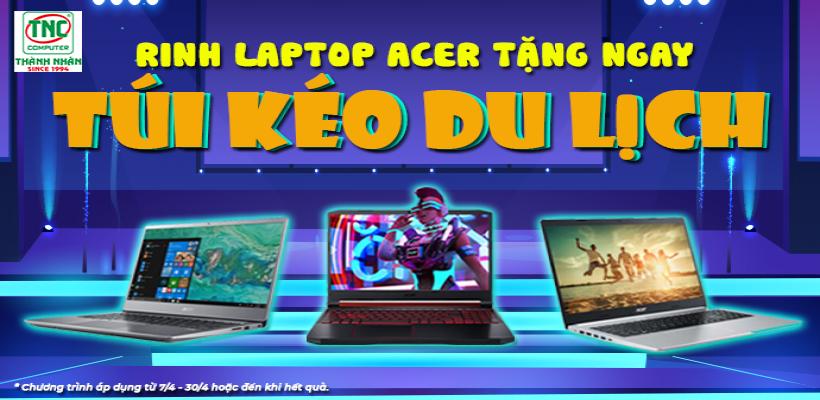 Sắm laptop acer nhận ngay túi kéo